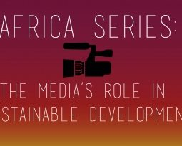 Africa Series: The Media's Role in Sustainable Development