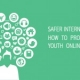 Safer Internet Day: How to Protect Youth Online